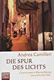 Die Spur des Lichts: Commissario Montalbanos neunzehnter Fall. Roman - Andrea Camilleri