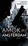 Amok in Amsterdam: Krimi (Europol Cops 1)