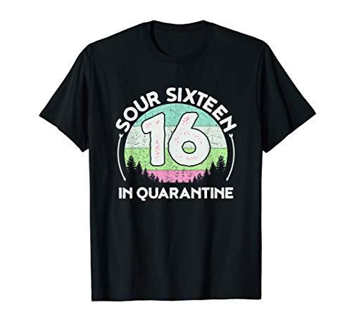 Sweet 16 in Quarantine Funny Sour Sixteen 16th Birthday T-Shirt