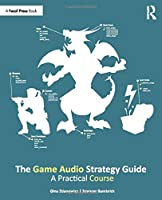 The Game Audio Strategy Guide Front Cover