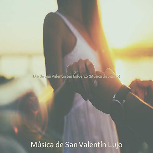Dia de San Valentin Sin Esfuerzo (Musica de Fondo)
