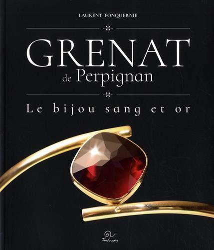 Grenat de Perpignan : Le bijou sang et or