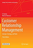 Customer Relationship Management: Concept, Strategy, and Tools (Springer Texts in Business and Economics)