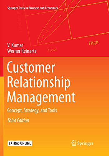 Compare Textbook Prices for Customer Relationship Management: Concept, Strategy, and Tools Springer Texts in Business and Economics Softcover reprint of the original 3rd ed. 2018 Edition ISBN 9783662585542 by Kumar, V.,Reinartz, Werner