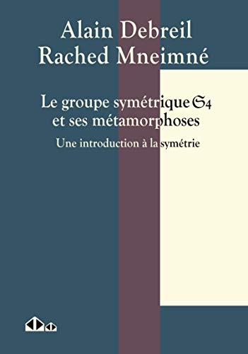 Le groupe symétrique S_4 et ses métamorphoses: Une introduction à la symétrie...