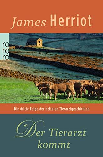 Der Tierarzt kommt (Der Doktor und das liebe Vieh, Band 3)