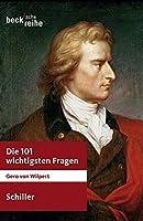 Die 101 wichtigsten Fragen: Schiller