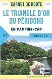 Le Triangle d'Or du Périgord en camping-car : circuit 7 jours en Dordogne