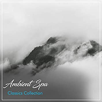 2018 Ambient Spa Classics Collection