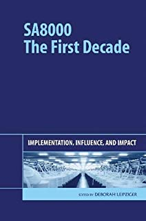 SA8000: The First Decade: Implementation, Influence, and Impact