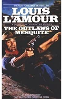 Louis L'Amour - Five Softbound Books: The Outlaws of Mesquite, Matagorda, May There Be a Road, Kilrone, and Last of the Breed