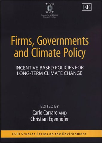 Firms, Governments and Climate Policy: Incentive-based Policies for Long-term Climate Change (Esri Studies Series on the Environment)