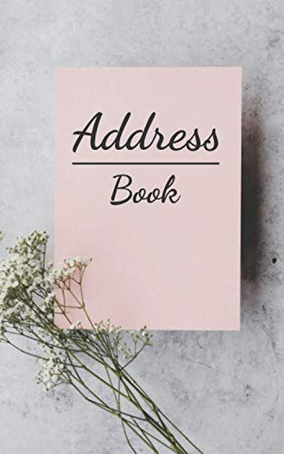Address Book: Small Address Book For Purse, Mini Address Book With Tabs, The Address Book With Alphabetical Tabs, 5 X 8, 120 Pages