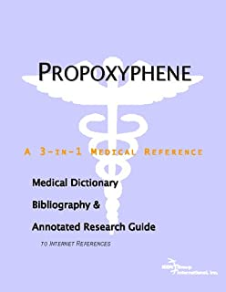 Propoxyphene - A Medical Dictionary, Bibliography, and Annotated Research Guide to Internet References