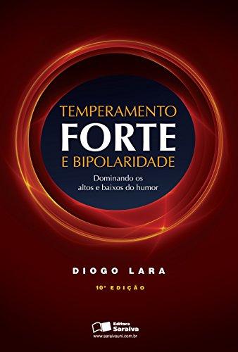 TEMPERAMENTO FORTE E BIPOLARIDADE -