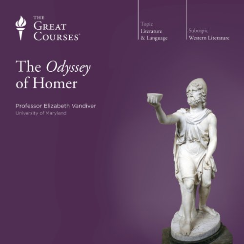 The Odyssey of Homer Audiobook By Elizabeth Vandiver, The Great Courses cover art