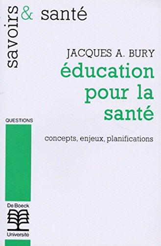 Education pour la santé. Concepts, enjeux, planifications