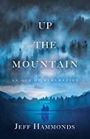 Up the Mountain: An Act of Redemption
