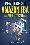 Vendere su Amazon FBA: La guida definitiva al successo