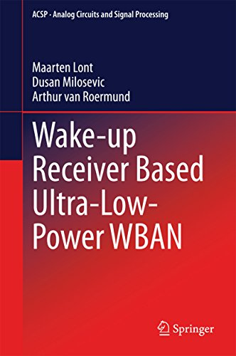 Wake-up Receiver Based Ultra-Low-Power WBAN (Analog Circuits and Signal Processing) (English Edition)