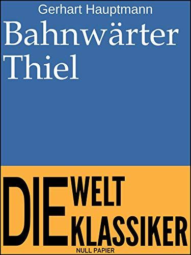 Bahnwärter Thiel: Zwei Novellen (Klassiker bei Null Papier)