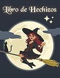 LIBRO DE HECHIZOS: Diario de registro y seguimiento de tus rituales, filtros o encantamientos | Grimorio, Magia blanca, Wicca, Brujería... | Regalo especial para Magas o Brujas Iniciadas.