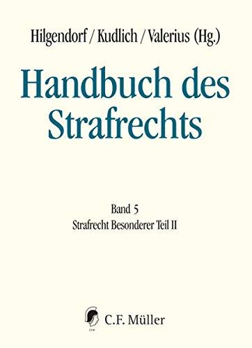 Handbuch des Strafrechts: Band 5: Strafrecht Besonderer Teil II