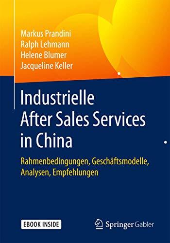 Industrielle After Sales Services in China: Rahmenbedingungen, Geschäftsmodelle, Analysen, Empfehlungen