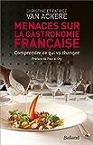 Menaces sur la gastronomie française: Comprendre ce qui va changer