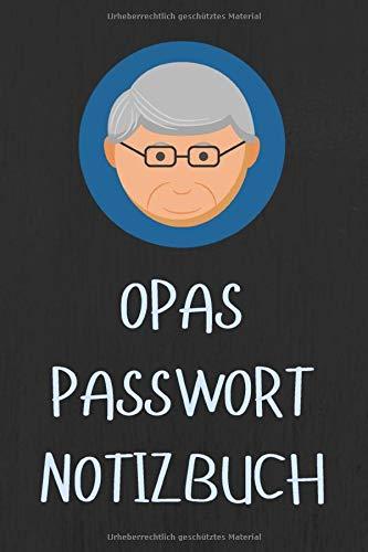 Opas Passwort Notizbuch: Übersichtliches Passwort Logbuch zum Verwalten von über 1000 Passwörtern, Zugangsdaten und PINs. Register von A-Z und 0-9. Deutsch. Soft Cover 6x9 Zoll, ca. DIN A5 15x22cm.