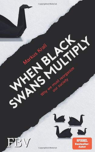 When Black Swans multiply: Why we must reorganize our society