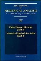 Finite Element Methods (Part 2), Numerical Methods for Solids (Part 2) (Volume 4) (Handbook of Numerical Analysis, Volume 4)