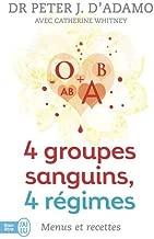 4 Groupes Sanguins, 4 Regimes: Menus Et (Bien Etre) (French Edition)