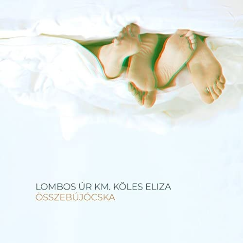 Lombos úr feat. Köles Eliza