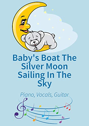 Baby's Boat The Silver Moon Sailing In The Sky (English Edition)