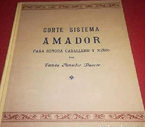 CORTE Y CONFECCION. SISTEMA AMADOR - PARA SEÑORA, CABALLERO Y NIÑOS
