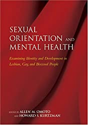 Sexual Orientation and Mental Health: Examining Idenity and Development in Lesbian, Gay, and Bisexual People (Division 44)