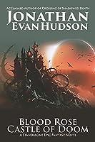 Blood Rose Castle of Doom: A Standalone Epic Fantasy Novel