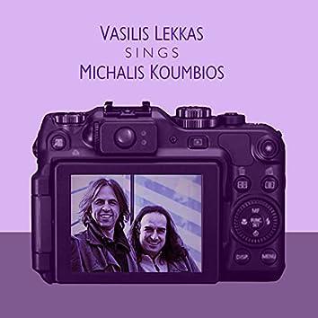 Vasilis Lekkas Sings Michalis Koumbios