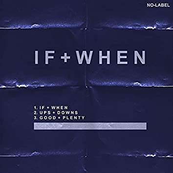 If + When