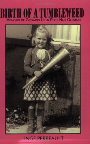 Birth of a Tumbleweed: Memoirs of Growing Up in Post-Nazi Germany