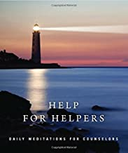 Help for Helpers: Daily Meditations for Counselors (1) (Hazelden Meditations)