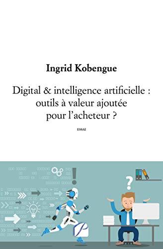 Digital & intelligence artificielle : outils à valeur ajoutée pour l'acheteur ? (French Edition)
