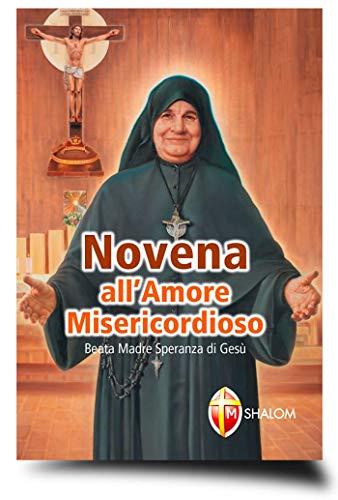 Novena all'Amore Misericordioso. Beata Madre Speranza di Gesu'