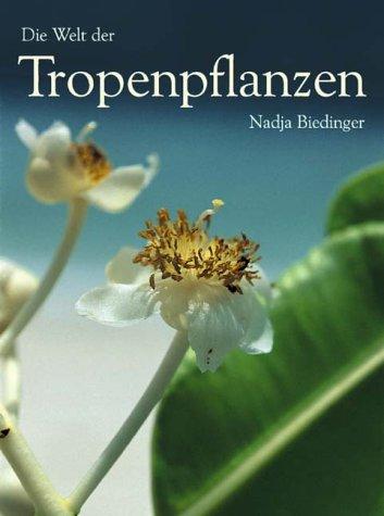 Die Welt der Tropenpflanzen