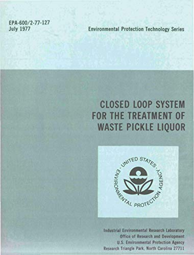 Closed Loop System for the Treatment of Waste Pickle Liquor (English Edition)