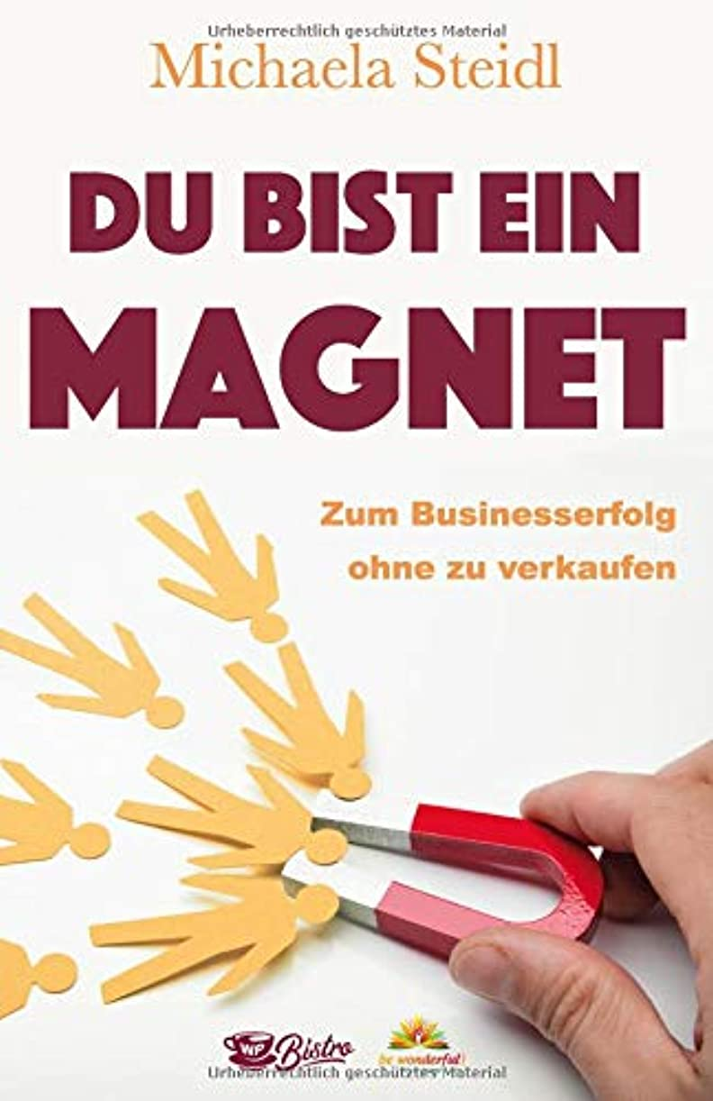 通行人材料メロディーDu bist ein Magnet: Zum Businesserfolg ohne zu verkaufen