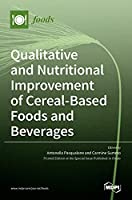 Qualitative and Nutritional Improvement of Cereal-Based Foods and Beverages