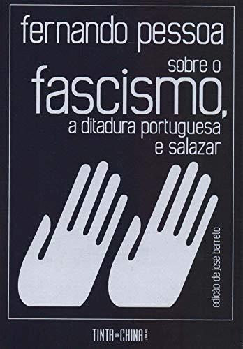 Sobre o Fascismo, a Ditadura Portuguesa e Salazar