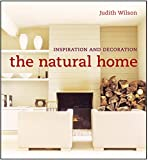 The Natural Home: Stylish Living Inspired by Nature (The Small of Home Ideas)
